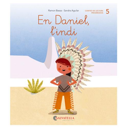 De mica en mica: 5.– En Daniel, l'indi