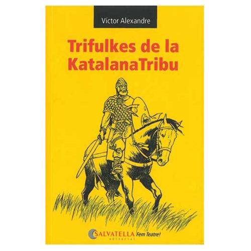 Trifulkes de la Katalana Tribu