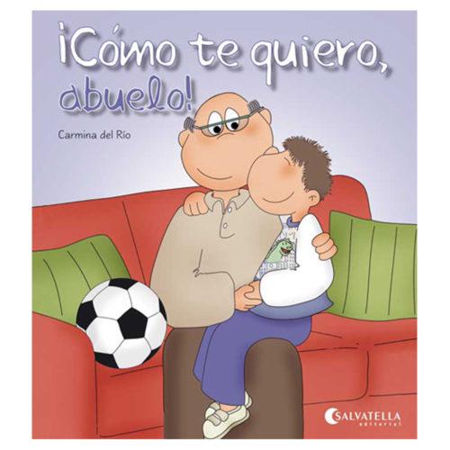¡Cómo te quiero, abuelo!