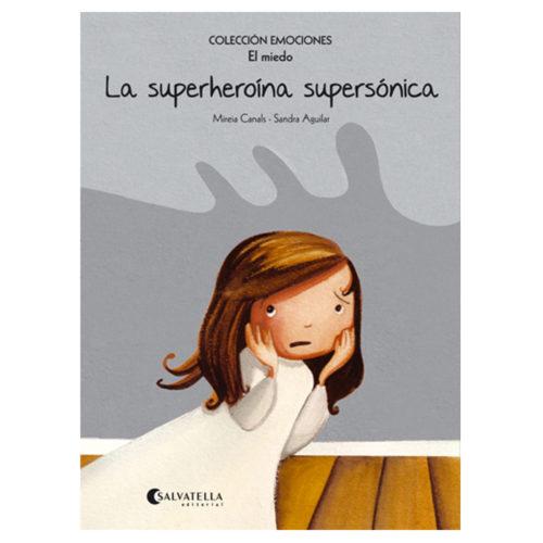 Emociones: 5 - La superheroína supersónica (El miedo)
