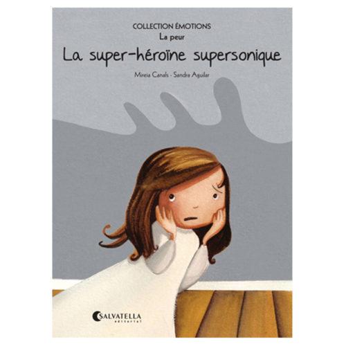 Émotions 5: La super-héroïne supersonique (La peur)