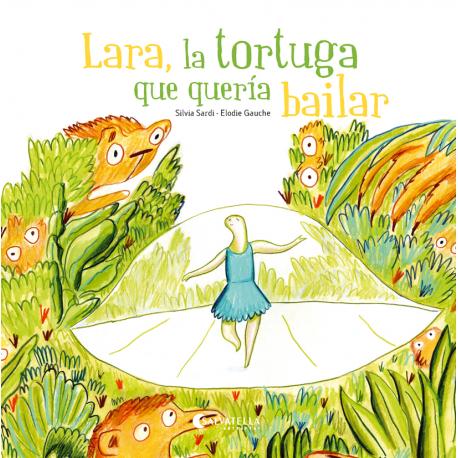 Lara, la tortuga que quería bailar
